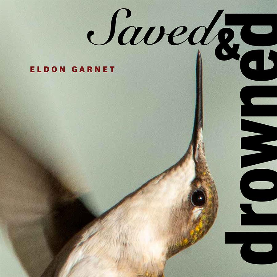 Saved & Drowned - Eldon Garnet